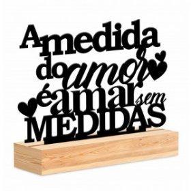ENFEITE DE MESA - A MEDIDA DO AMOR